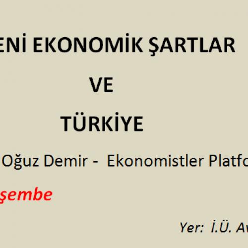 """Ekonomistler Platformu """"Yeni Ekonomik Şartlar ve Türkiye"""" Konferansı için İstanbul Üniversitesi'nde"""